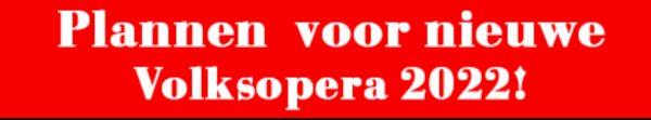 plannen voor een nieuwe Volksopera 2022